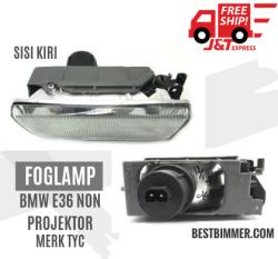 Foglamp BMW E36 Non Projektor Merk TYC - Sisi Kiri